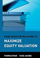 Using Investor Relations to Maximize Equity…