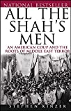 Kinzer, Stephen: All the Shah's Men