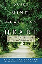 Quiet Mind, Fearless Heart: The Taoist Path…