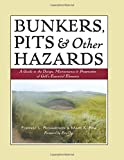 Richardson, Forrest L.: Bunkers, Pits and Other Hazards : A Guide to the Design, Maintenance and Preservation of Golf's Essential Elements