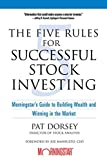 Pat Dorsey: The Five Rules for Successful Stock Investing: Morningstar's Guide to Building Wealth and Winning in the Market