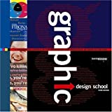 Swann, Alan: Graphic Design School: A Foundation Course In the Principles And Practices Of Graphic Design