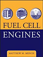 Fuel Cell Engines by Matthew M. Mench