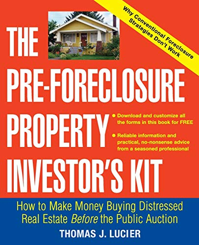 the-pre-foreclosure-property-investors-kit-how-to-make-money-buying-distressed-real-estate-before-the-public-auction