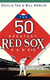Cecilia Tan: The 50 Greatest Red Sox Games