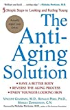Zimmerman, Marcia: The Anti-aging Solution: 5 Simple Steps To Looking And Feeling Young