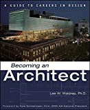 Waldrep, Lee: Becoming an Architect: A Guide to Careers in Design