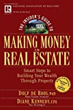Kennedy, Diane: The Insider&#39;s Guide To Making Money In Real Estate: Smart Steps To Building Your Wealth Through Property