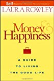 Rowley, Laura: Money And Happiness: A Guide To Living The Good Life