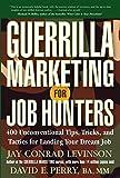Jay Conrad  Levinson: Guerrilla Marketing for Job Hunters: 400 Unconventional Tips, Tricks, and Tactics for Landing Your Dream Job