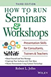 Jolles, Robert L.: How To Run Seminars And Workshops: Presentation Skills For Consultants, Trainers, And Teachers