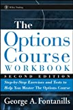 The Options Course Workbook Step by Step Exercises and Tests to Help You Master