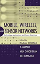 Mobile, Wireless, and Sensor Networks:…