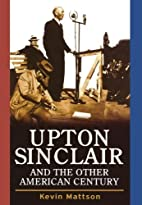 Upton Sinclair and the Other American…