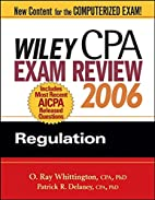 Wiley CPA Exam Review 2006: Regulation…