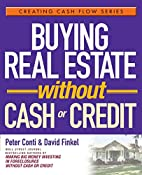 Buying Real Estate Without Cash or Credit by…