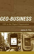 Geo-Business: GIS in the Digital…