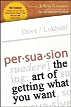 Persuasion: The Art of Getting What You Want…
