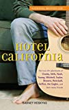 Hoskyns, Barney: Hotel California: The True-life Adventures of Crosby, Stills, Nash, Young, Mitchell, Taylor, Browne, Ronstadt, Geffen, the Eagles, and Their Many Friends