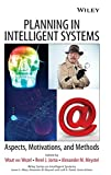 Wezel, Wout van: Planning in Intelligent Systems: Aspects, Motivations, And Methods
