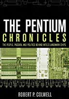 The Pentium Chronicles: The People, Passion,…
