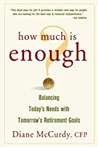 How Much Is Enough Balancing Today's Needs…