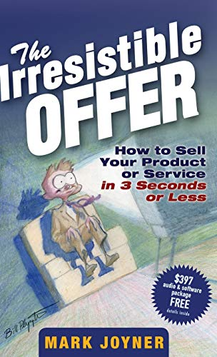 the-irresistible-offer-how-to-sell-your-product-or-service-in-3-seconds-or-less
