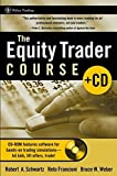 Schwartz, Robert A.: The Equity Trader Course (Wiley Trading)