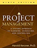 Kerzner, Harold: Project Management: A Systems Approach to Planning, Scheduling, And Control