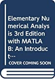 Atkinson, Kendall: Elementary Numerical Analysis 3rd Ed With Matlab: An Introduction