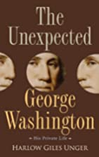 The Unexpected George Washington: His…