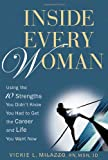 Milazzo, Vickie L.: Inside Every Woman: Using the 10 Strengths You Didn't Know You Had to Get the Career and Life You Want Now