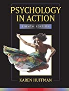 Psychology in Action by Karen Huffman