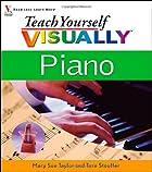 Teach Yourself Visually Piano by Mary Sue…