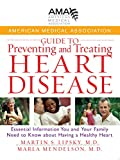 Miller, Michael: American Medical Association Guide to Preventing and Treating Heart Disease: Essential Information You and Your Family Need to Know about Having a Healthy Heart