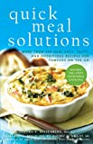 Nissenberg, Sandra K.: Quick Meal Solutions: More Than 150 New, Easy, Tasty, and Nutritious Recipes for Families on the Go