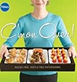 Pillsbury: C'MON OVER!: HASSLE-FREE, HUSTLE-FREE ENTERTAINING by Pillsbury ( Author ) on Jun-01-2007[ Hardcover ]