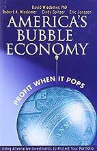 America's Bubble Economy: Profit When It…