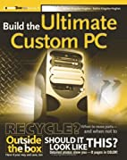 Build the Ultimate Custom PC by Adrian…