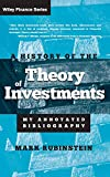 Mark Rubinstein: A History of the Theory of Investments: My Annotated Bibliography (Wiley Finance)