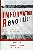 Miller, Gloria J.: Information Revolution: Using the Information Evolution Model to Grow Your Business