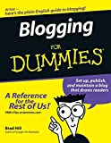 Hill, Brad: Blogging for Dummies