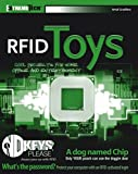 Graafstra, Amal: RFID Toys: Cool Projects for Home, Office And Entertainment