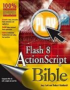 Flash 8 ActionScript Bible by Joey Lott