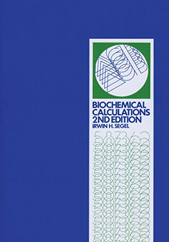 biochemical-calculations-how-to-solve-mathematical-problems-in-general-biochemistry-2nd-edition