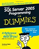 Watt, Andrew: Microsoft SQL Server 2005 Programming For Dummies