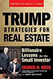McLean, Andrew James: Trump Strategies for Real Estate: Billionaire Lessons for the Small Investor