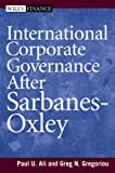Paul Ali: International Corporate Governance After Sarbanes-Oxley (Wiley Finance)