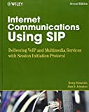 Sinnreich, Henry: Internet Communicaitons Using SIP: Delivering VoIP And Multimedia Services with Session Initiation Protocol