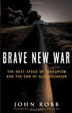 Brave new war : the next stage of terrorism…